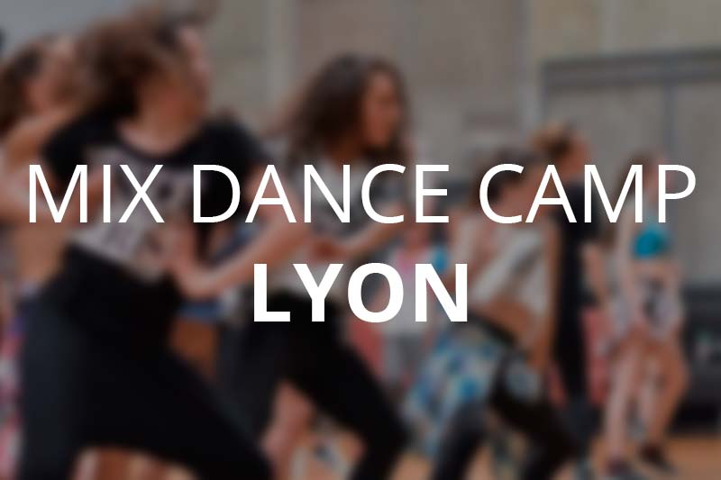 STAGE DE DANSE LYON – MIX DANCE CAMP